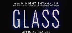 Video: Glass - Official Trailer [HD]